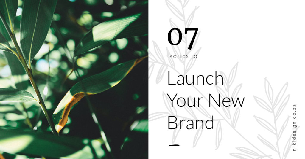 Launching your beautiful new brand.